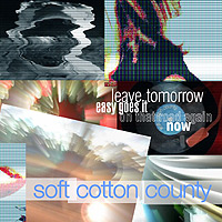 Soft Cotton County - Leave Tomorrow