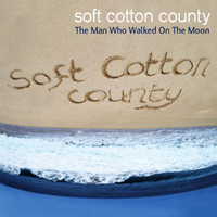 Soft Cotton County - man who walked on the moon